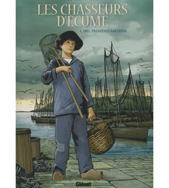LES CHASSEURS D'ÉCUME - tome 1 1901 LES PREMIÈRES SARDINES