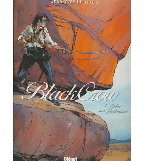 BLACK CROW - Tome 3 : L'arbre aux Hollandais