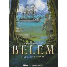 BELEM Tome 3 - Le Yacht du Bagne