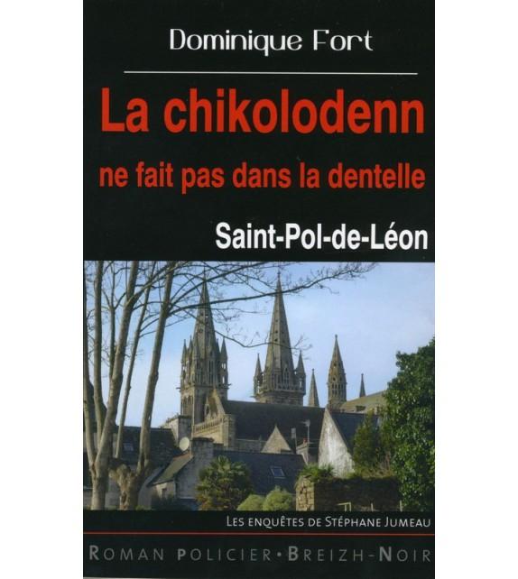 LA CHIKOLODENN NE FAIT PAS DANS LA DENTELLE - Saint-Pol-de-Léon