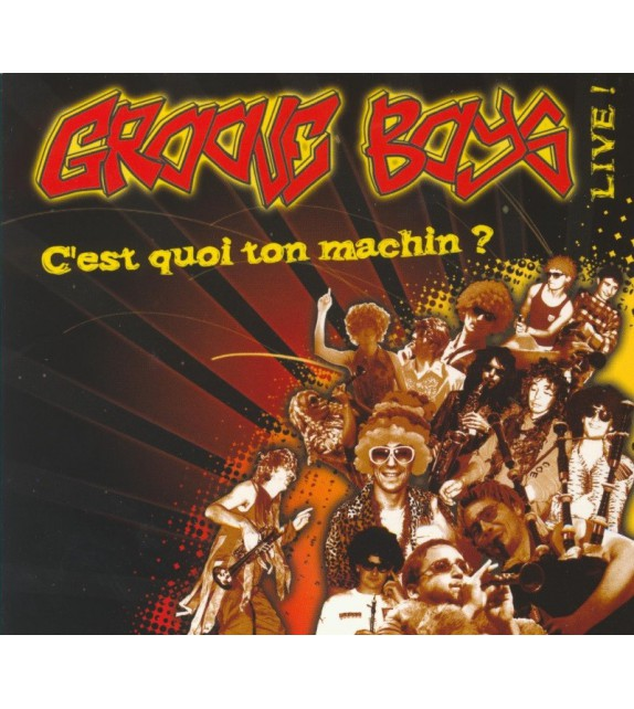 CD GROOVE BOYS LIVE ! - C'est quoi ton machin ?