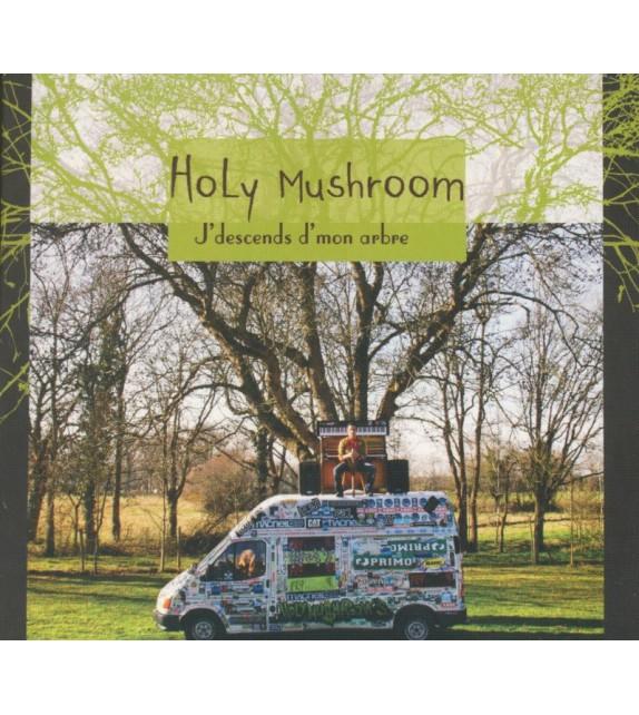CD HOLY MUSHROOM - J'DESCENDS D'MON ARBRE
