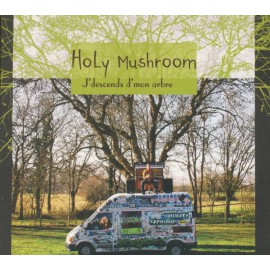 CD HOLY MUSHROOM - J'DESCENDS D'MON ARBRE