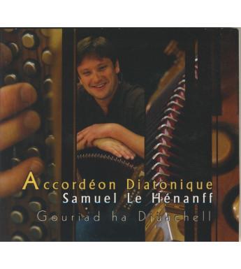 CD SAMUEL LE HENANFF - GOURIAD HA DIUACHELL
