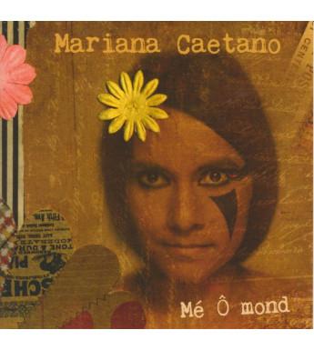 CD MARIANA CAETANO - MÉ Ô MOND
