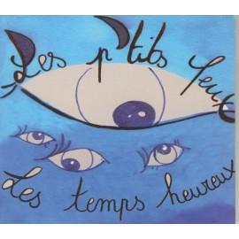 CD LES PETITS YEUX - LES TEMPS HEUREUX