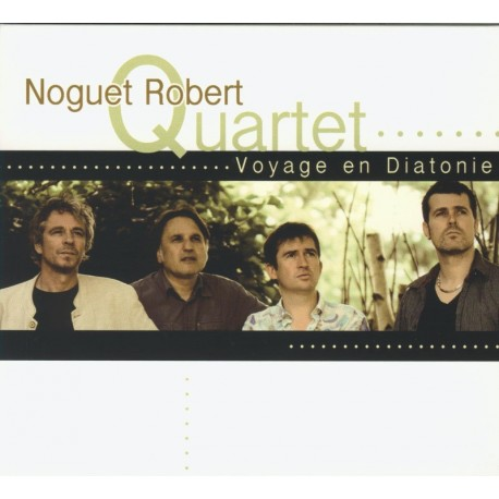 CD NOGUET ROBERT QUARTET - VOYAGE EN DIATONIE
