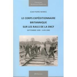 LE CORPS EXPEDITIONNAIRE BRITANNIQUE SUR LES RAILS DE LA SNCF 1939-1940