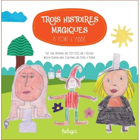 TROIS HISTOIRES MAGIQUES A PONT-L'ABBE