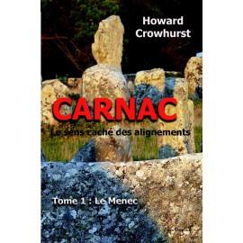 CARNAC Le sens caché des alignements - Tome 1 : LE MENEC