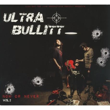 CD ULTRA BULLIT - NOW OR NEVER