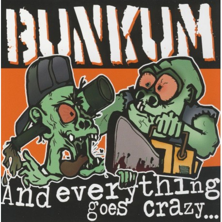 CD BUNKUM - AND EVERYTHING GOES CRAZY
