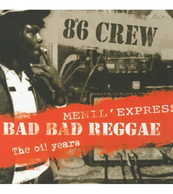 CD 8°6 CREW - BAD BAD REGGAE/MENIL'EXPRESS/THE OI! YEAURS