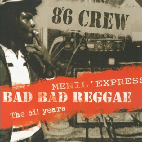 CD 8°6 CREW - BAD BAD REGGAE/MENIL'EXPRESS/THE OI! YEAURS