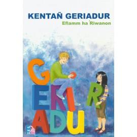 KENTAÑ GERIADUR EFLAMM HA RIWANON