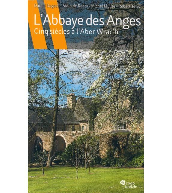 L'ABBAYE DES ANGES - Cinq siècles à l'Aber wrac'h