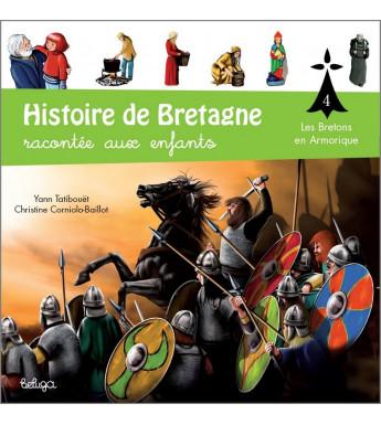 HISTOIRE DE BRETAGNE RACONTÉE AUX ENFANTS Tome 4 - Les Bretons en Armorique