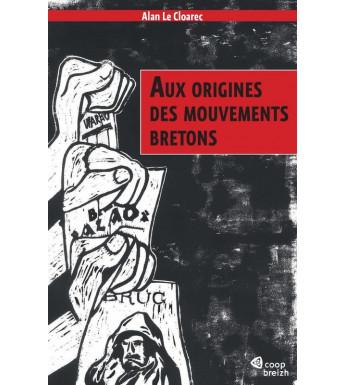 AUX ORIGINES DES MOUVEMENTS BRETONS