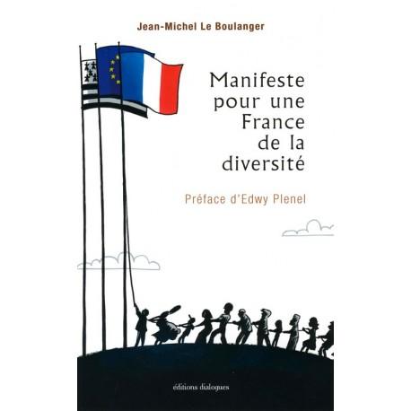 MANIFESTE POUR UNE FRANCE DE LA DIVERSITE