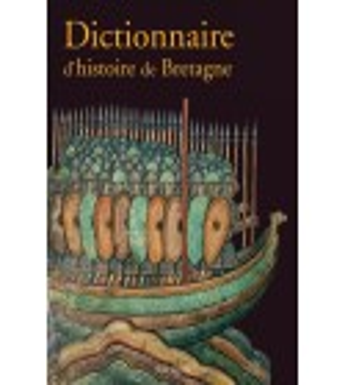 DICTIONNAIRE D'HISTOIRE DE BRETAGNE
