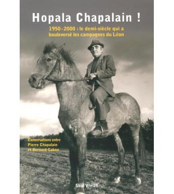 HOPALA CHAPALAIN - 1950-2000 : le demi-siècle qui a boulversé les campagnes du Léon