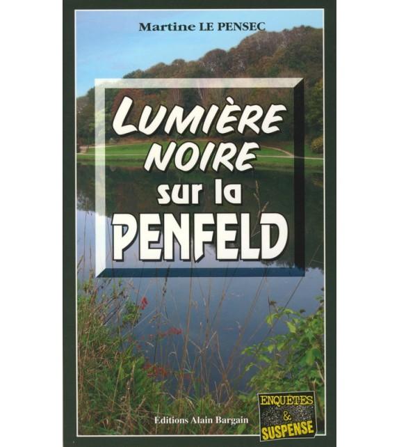 LUMIERE NOIRE SUR LA PENFELD