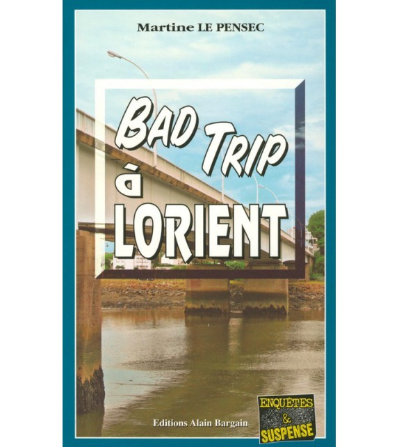 BAD TRIP A LORIENT