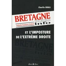 BREIZH INFO ET L'IMPOSTURE DE L'EXTREME DROITE