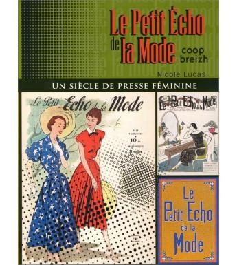 LE PETIT ÉCHO DE LA MODE - Un siècle de presse féminine