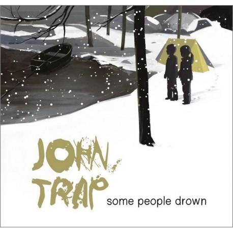 CD JOHN TRAP -Some People drown