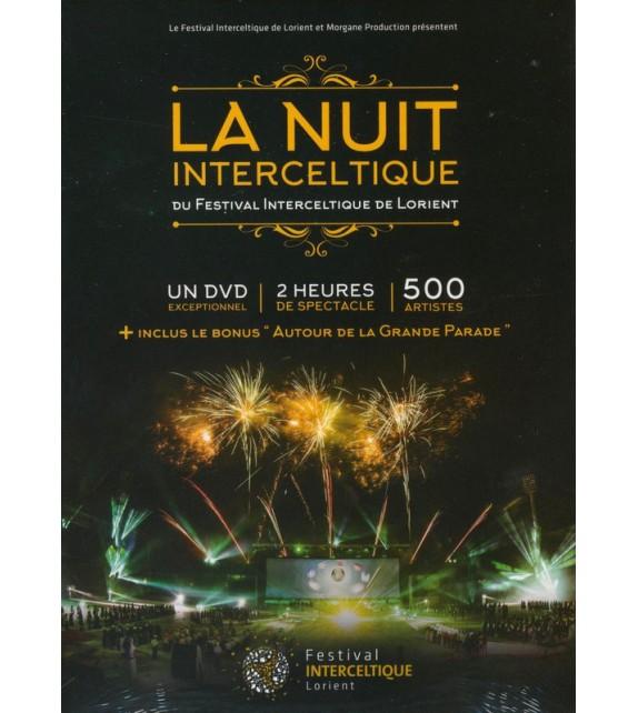 DVD LA NUIT INTERCELTIQUE DU FESTIVAL INTERCELTIQUE DE LORIENT