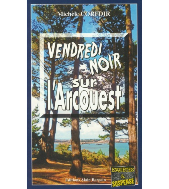 VENDREDI NOIR SUR L'ARCOUEST