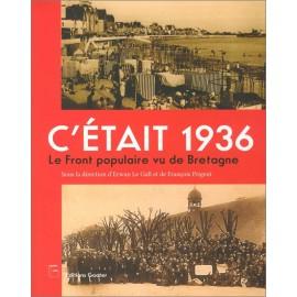 C'ETAIT 1936 - L e Front Populaire vu de Bretagne