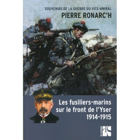 LES FUSILIERS-MARINS SUR LE FRONT DE L'YSER 1914-1915