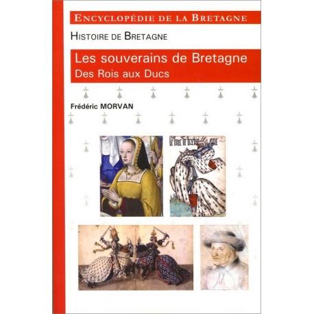 LES SOUVERAINS DE BRETAGNE - Encyclopédie de la Bretagne tome 3