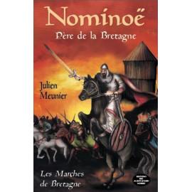 NOMINOË PERE DE LA BRETAGNE - Tome 1 Les Marches de Bretagne