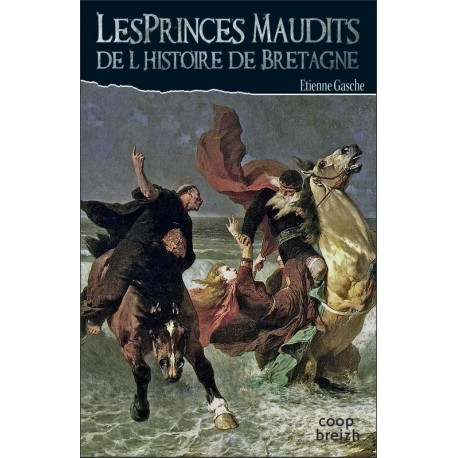 LES PRINCES MAUDITS DE L'HISTOIRE DE LA BRETAGNE