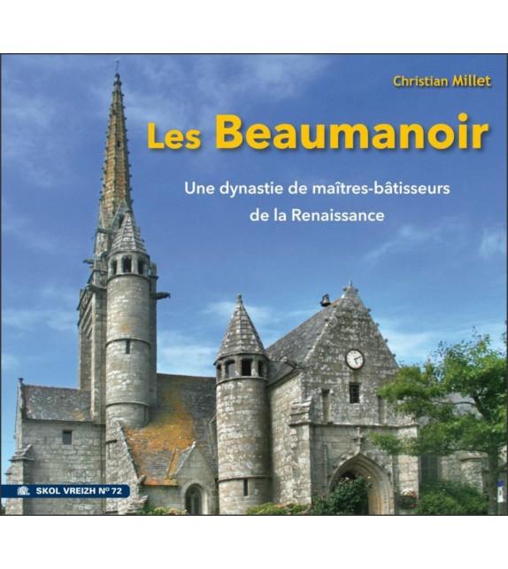 LES BEAUMANOIR - Une dynastie de maîtres-bâtisseurs de la Renaissance