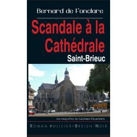 SCANDALE A LA CATHEDRALE - Saint-Brieuc