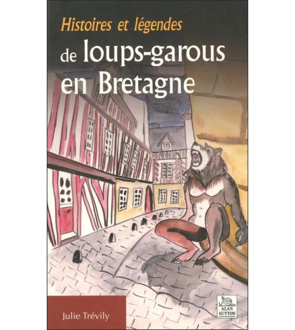 HISTOIRES ET LÉGENDES DE LOUPS-GAROUS EN BRETAGNE