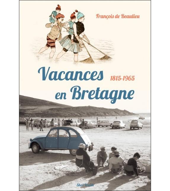 VACANCES EN BRETAGNE 1845-1965