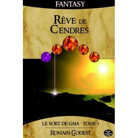 RÊVE DE CENDRES - Le sort de Gaïa tome 1