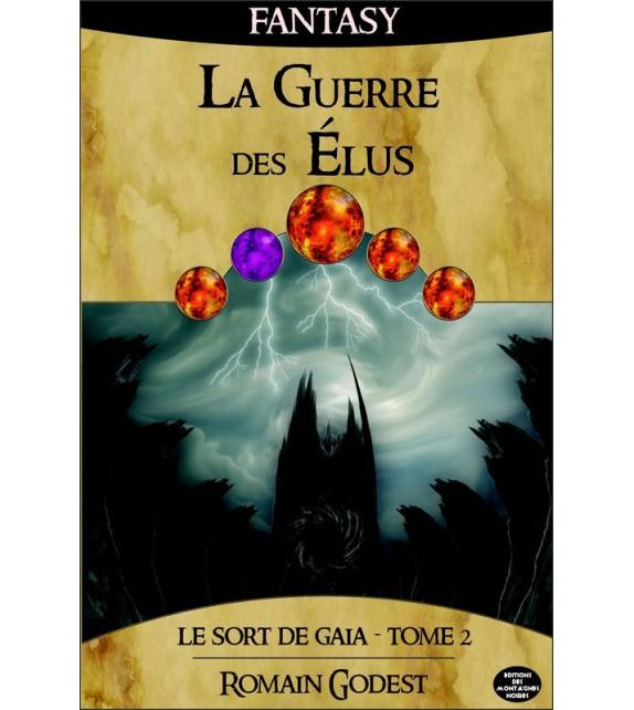 LA GUERRE DES ELUS - Le sort de Gaïa tome 2