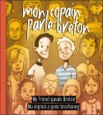 MON COPAIN PARLE BRETON - Ma mignon a gomz brezhoneg - My friend speaks breton