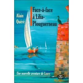 FACE-A-FACE A LILIA-PLOUGERNEAU - Une nouvelle aventure de Laure