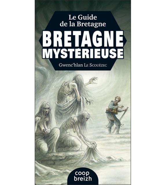 LE GUIDE DE LA BRETAGNE MYSTERIEUSE