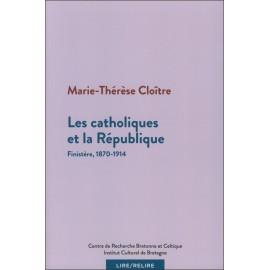 LES CATHOLIQUES ET LA REPUBLIQUE - Finistère, 1870-1914
