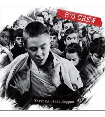 CD 8°6 CREW - Working class reggae