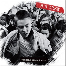 CD 8°6 CREW - Working class reggae