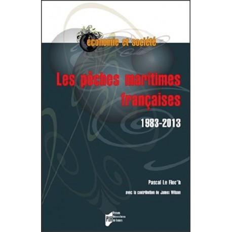 LES PÊCHES MARITIMES FRANçAISES 1983-2013